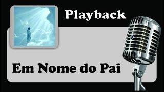 """( PLAYBACK ) - EM NOME DO PAI - Padre Marcelo Rossi - ( Tom """"A"""" )"""