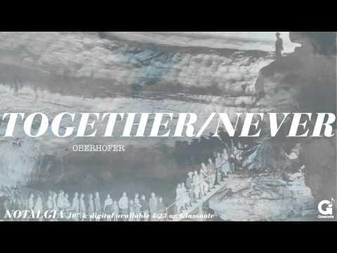 oberhofer-together-never-obrhfr