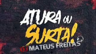 Atura Ou Surta! (Pedrada) 《Dj Mateus Freitas》