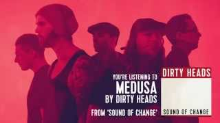 Dirty Heads - Medusa ft. Ward 21 (Audio Stream)
