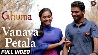 Vanava Petala - Full Video | Ajay Gogavale | Ghuma | Pramod Kasbe & Teshwani Vetal