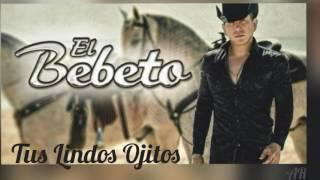 El Bebeto - Tus Lindos Ojitos (2017)