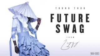 Young Thug - Future Swag [Official Audio]