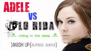 Adele vs.FloRida - Rolling in the deep ('Mash-up Mix' April 2013)