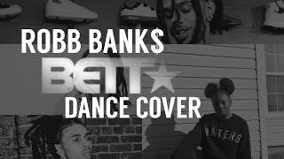 Robb Bank$ - Bett | Choreography by AllBoutMiracle