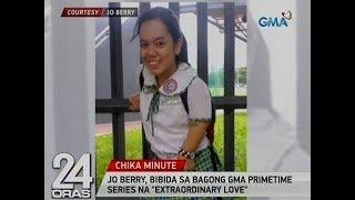 24 Oras: Jo Berry, bibida sa bagong GMA Primetime series na 'Extraordinary Love'