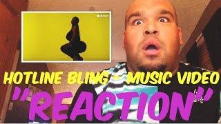 """Drake - Hotline Bling Music Video """"REACTION"""""""