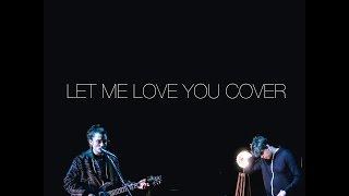 JBMV   Let Me Love You Cover   Justin Bieber