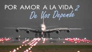 """Por Amor a la Vida 2: """"De vos Depende"""""""
