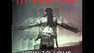 How To Love - Lil Wayne - Instrumental w/ Download