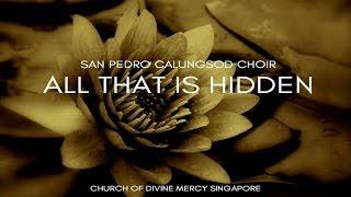 All that is Hidden - San Pedro Calungsod Choir (SPCC)