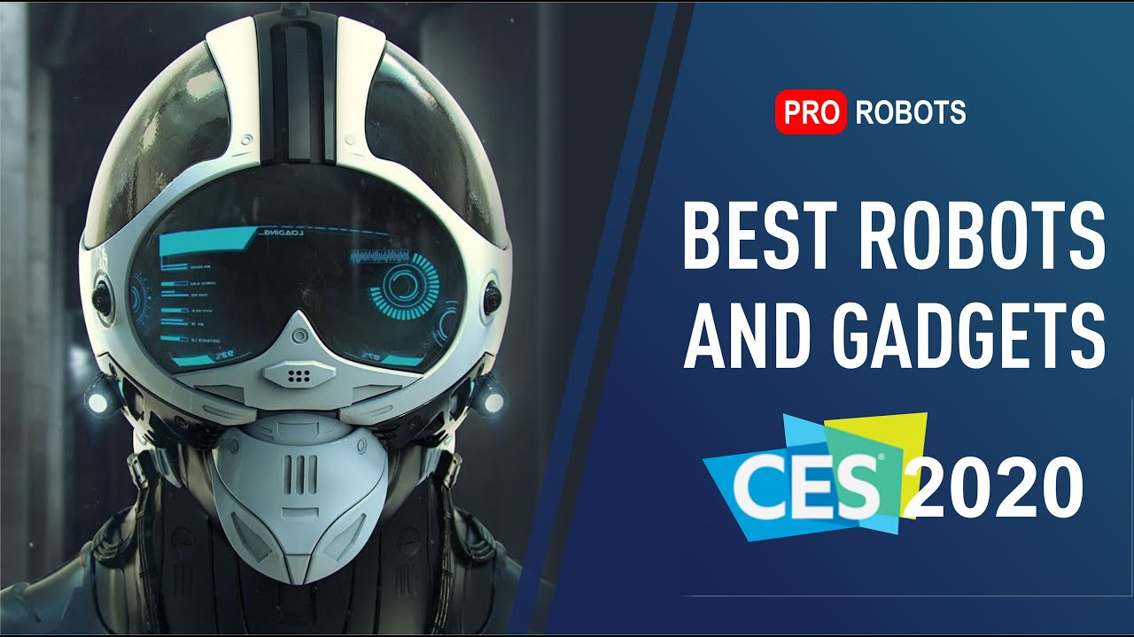 Robot Exhibition - Highlights from CES 2020. The Coolest Robots and Incredible Gadgets!