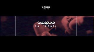 GAC Squad - La Rafale (Audio)