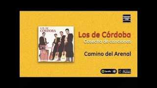 Los de Córdoba / Cosecha de canciones - Camino del Arenal
