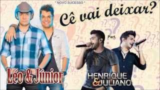 Léo e Júnior Part. Henrique e Juliano - Cê vai Deixar? (Lyric Vídeo)