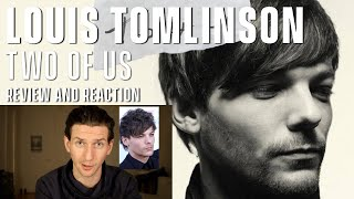 Louis Tomlinson - Two Of Us - Review and Reaction