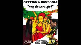 "Gyptian feat. Ras Bogle - ""My Dream Girl"" (I-RZR/PROLIFIC REC.) Testify Riddim - September 2017"