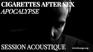 #880 Cigarettes After Sex - Apocalypse (Session Acoustique)