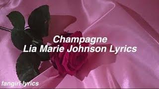 Champagne    Lia Marie Johnson Lyrics