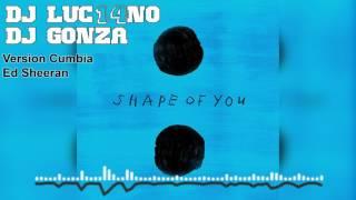SHAPE OF YOU (Version Cumbia) - Mixer Zone Dj Luc14no Antileo Ft Dj Gonza 10 - ED SHEERAN