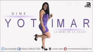 Yotsimar La Bebe de la Salsa - Dime (AUDIO)