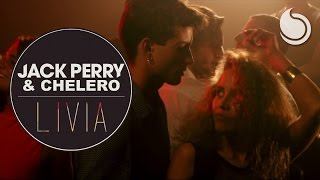 Jack Perry & Chelero - Livia (Official Music Video)