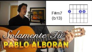 Solamente Tú Pablo Alborán Tutorial Cover - Acordes [Mauro Martinez]