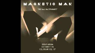Magnetic Man ft Ms.Dynamite - Fire