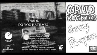 The Crud Rockers - 6 DO YOU HATE ME?