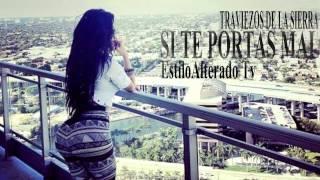 Si Te Portas Mal- Traviezos De La Sierra 2015