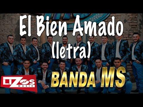 El Bien Amado de Banda Ms Letra y Video