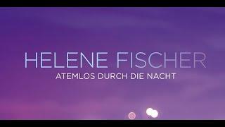 Helene Fischer- Atemlos (durch die Nacht)