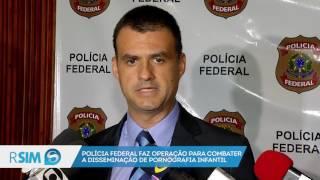 Polícia Federal faz operação para combater a disseminação de pornografia infantil