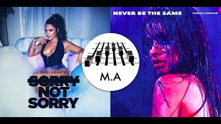 Sorry Not Sorry x Never Be The Same (Mashup) - Demi Lovato & Camila Cabello