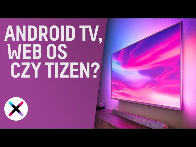 JAKI SMART TV WYBRAĆ? 📺 | Porównanie systemów: Android TV, Tizen i WebOS