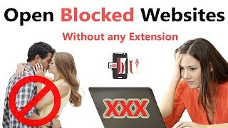 How to Open Blocked Websites ! Without any Extensions | Best 4 You