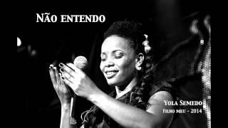 Yola Semedo - Não entendo (Audio)