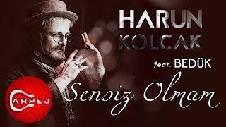 Harun Kolçak - Sensiz Olmam (feat. Bedük)