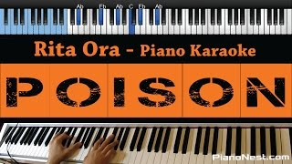 Rita Ora - Poison - LOWER Key (Piano Karaoke / Sing Along / Cover with Lyrics)