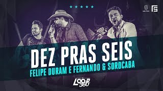 Felipe Duram part. Fernando & Sorocaba - Dez Pras Seis | Vídeo Oficial DVD FS LOOP 360°