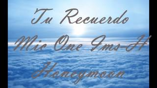 Tu Recuerdo|MicOne Ims-H Ft. Honeymoon|