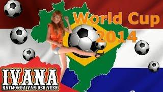 Ivana - Nederland Kampioen (Original Brazil World Cup 2014 Song & Official Music Video)