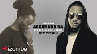 Eric Daro - Assim Não Dá (feat. Magic Beatz & MDO) [Lyric]
