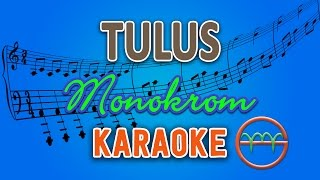 TULUS - Monokrom (Karaoke Instrumental Tanpa Vokal) by GMusic