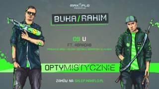 Buka & Rahim - 09 U ft. Abradab (OPTYMISTYCZNIE) prod. Greg/Miliony Decybeli