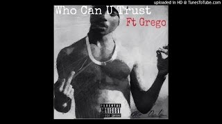 Who Can U Trust By RomanThePoet Feat Grego (prod.by Aymo)