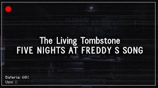 The Living Tombstone - FIVE NIGHTS AT FREDDY'S SONG ( Português - Brasil )