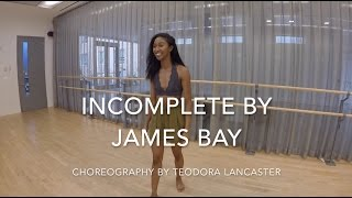 Incomplete by James Bay (choreography)
