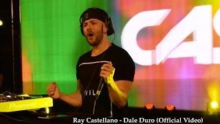 Ray Castellano - Dale duro (Official Video)