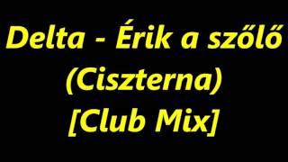 Delta - Érik a szőlő (Club Mix) [Ciszterna Hard]